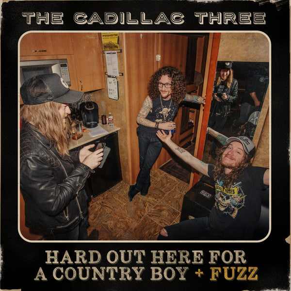 "The Cadillac Three - ""Hard Out Here For A Country Boy (+ FUZZ)"" - Digital Download"