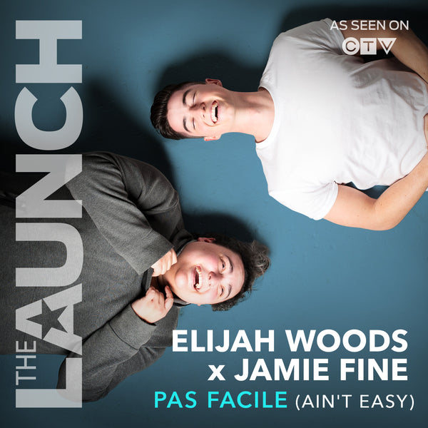 Elijah Woods x Jamie Fine - Pas Facile (Ain't Easy) [THE LAUNCH] - Digital Download