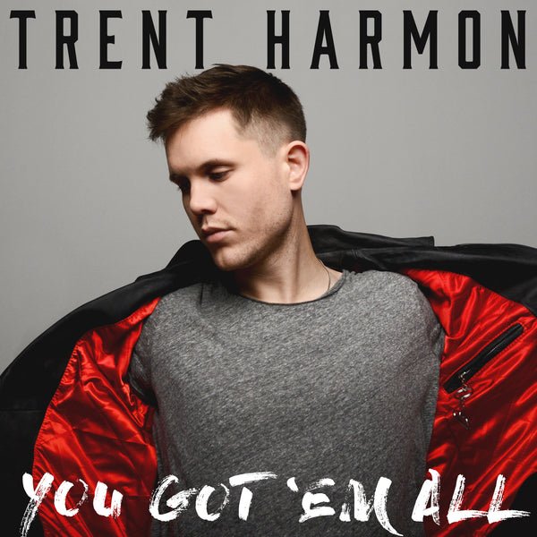 Trent Harmon - You Got 'Em All - Digital Download
