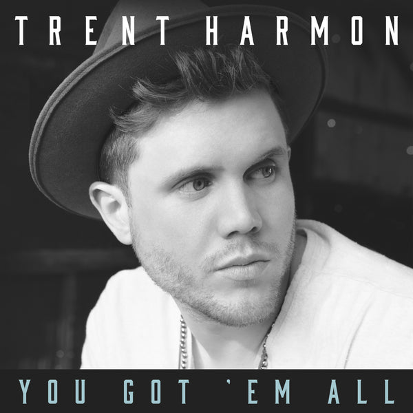 Trent Harmon-You Got 'Em All-Digital Download