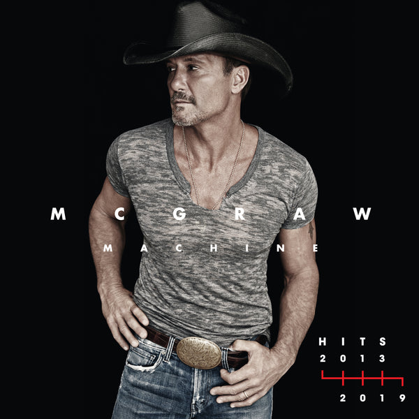 Tim McGraw - McGraw Machine Hits: 2013-2019 - CD