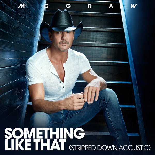 "Tim McGraw - ""Something Like That (Stripped Down Acoustic)"" - Digital Download"