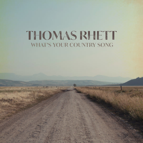 "Thomas Rhett - ""What's Your Country Song"" - Digital Download"