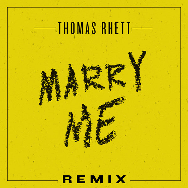 Thomas Rhett - Marry Me (Remix) - Digital Download