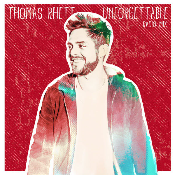 Thomas Rhett - Unforgettable (Radio Mix) - Digital