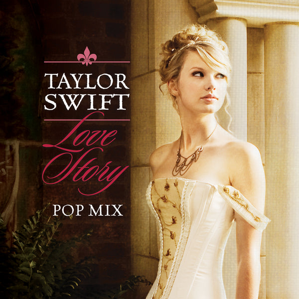 "Taylor Swift - ""Love Story (Pop Mix)"" - Digital Download"