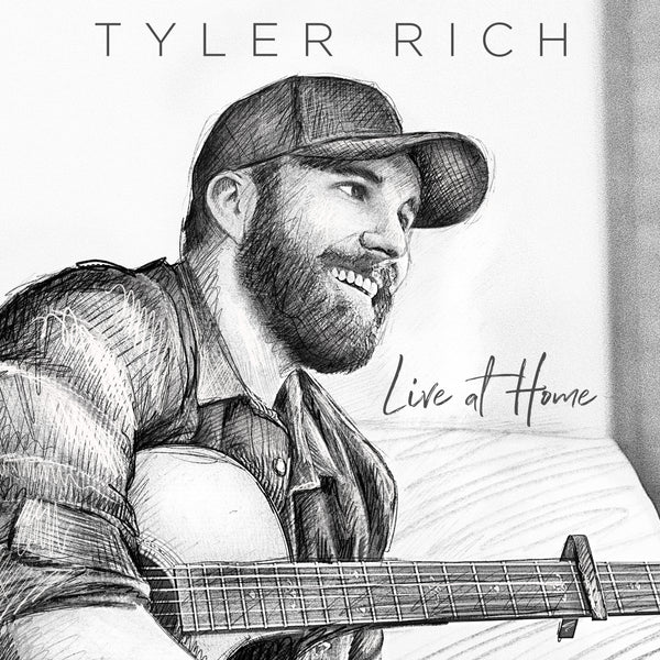 Tyler Rich - Live At Home - Digital Download