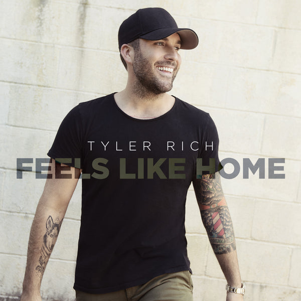 "Tyler Rich - ""Feels Like Home"" - Digital Download"