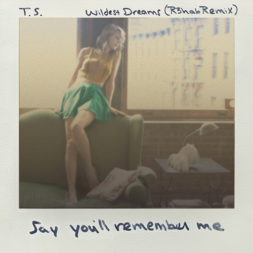 Taylor Swift - Wildest Dreams (R3hab Remix) - eSingle