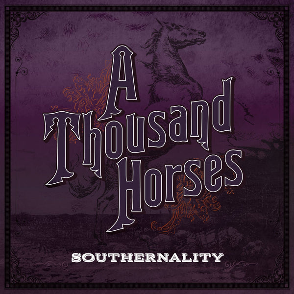 A Thousand Horses - Southernality - CD