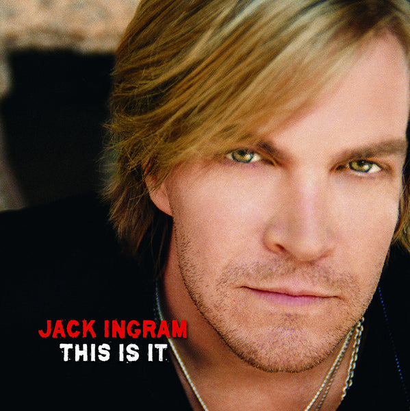 Jack Ingram - This Is It - Digital Album