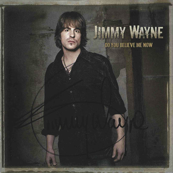 Jimmy Wayne - Do You Believe Me Now - Autographed