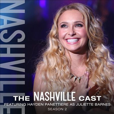 The Nashville Cast: Featuring Hayden Panettiere As Juliette Barnes, Season 2