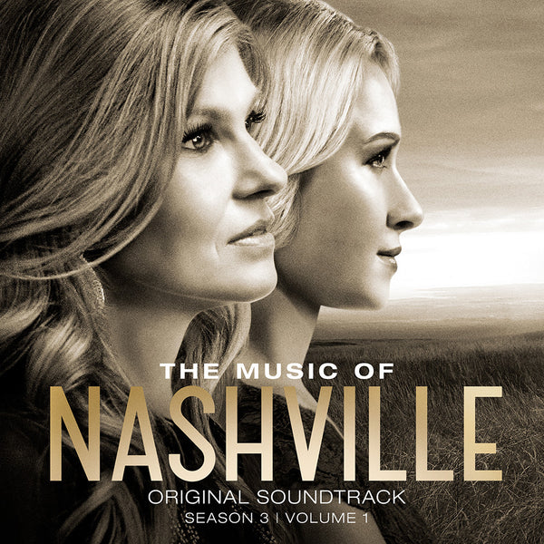 The Music of Nashville - Original Soundtrack - Season 3, Vol. 1