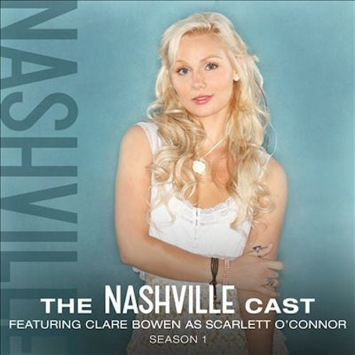 The Nashville Cast: Featuring Clare Bowen As Scarlett O'Connor, Season 1 - Digital Album