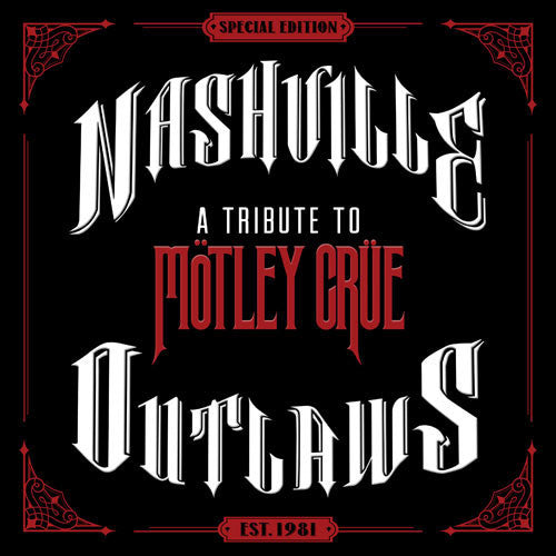 Nashville Outlaws: A Tribute to Mötley Crüe - CD
