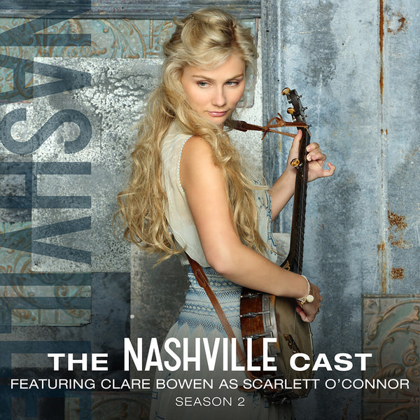 The Nashville Cast: Featuring Clare Bowen As Scarlett O'Conner, Season 2