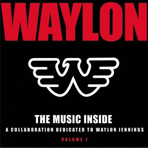 The Music Inside - A Collaboration Dedicated To Waylon Jennings, Vol. 1 - CD