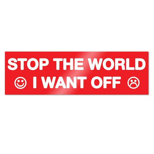 Stop The World Bumper Sticker