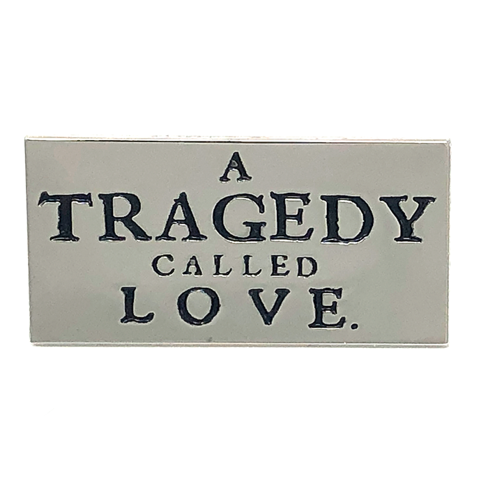 Tragedy Called Love Lapel Pin