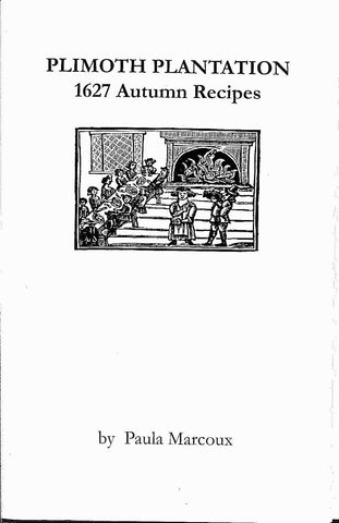 Plimoth Plantation 1627 Autumn Recipes
