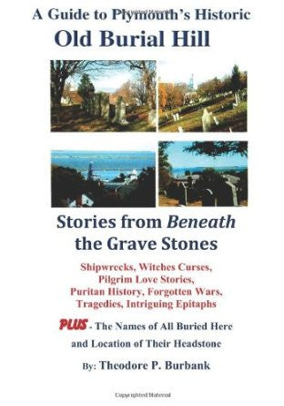 A Guide to Plymouth's Historic Old Burial Hill - Stories from Behind the Gravestones