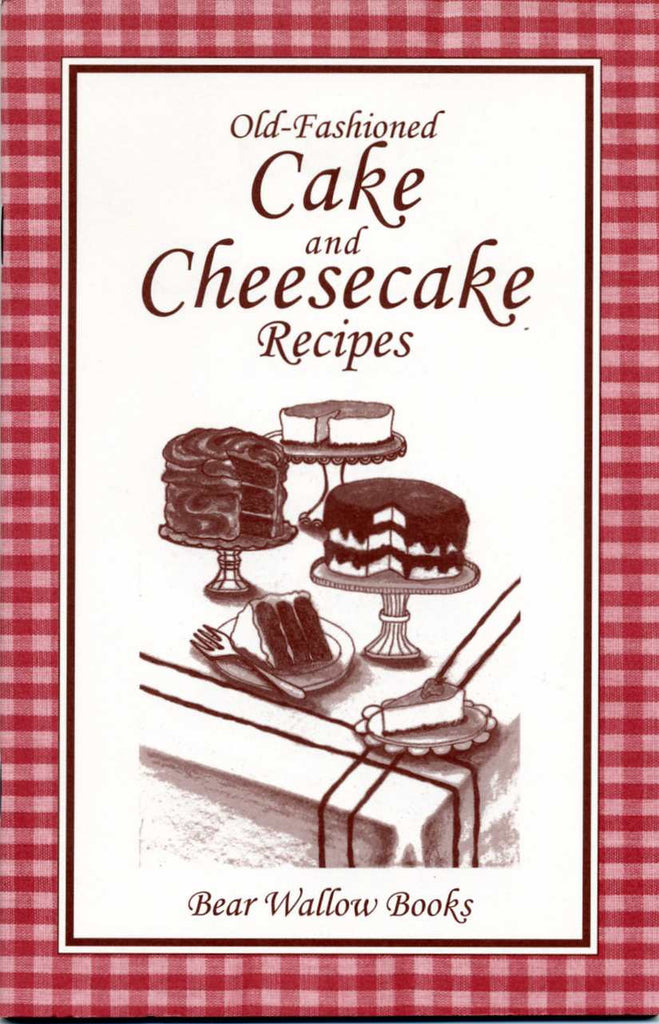 Old-Fashioned Cake & Cheesecake Recipes
