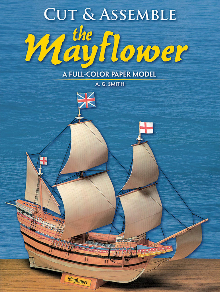 Cut and Assemble the Mayflower: A Full-Color Paper Model