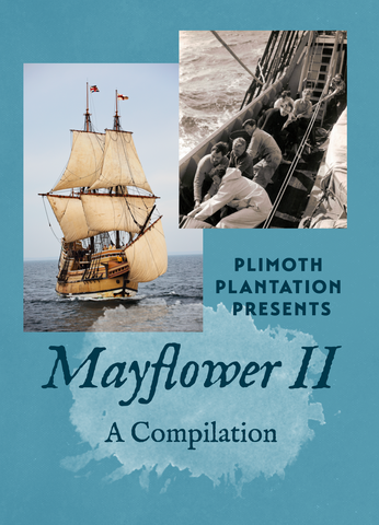 Plimoth Plantation Presents Mayflower II: A Compilation DVD