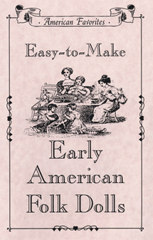 Easy-to-Make Early American Folk Dolls