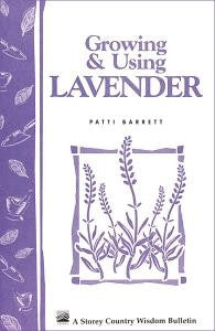 Growing & Using Lavender: Storey's Country Wisdom Bulletin