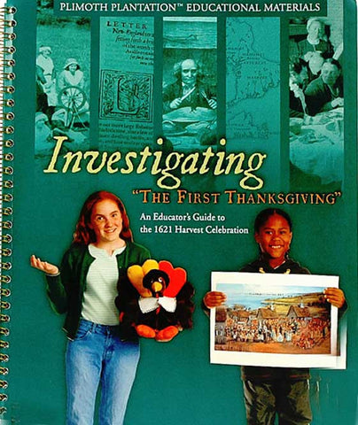 "Investigating ""The First Thanksgiving"" - An Educator's Guide to the 1621 Harvest"