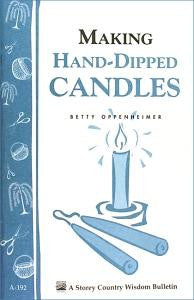 Making Hand-Dipped Candles: Storey's Country Wisdom Bulletin