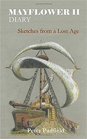 Mayflower II Diary: Sketches from a Lost Age