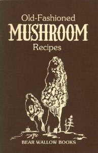 Old-Fashioned Mushroom Recipes