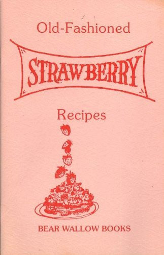 Old-Fashioned Strawberry Recipes
