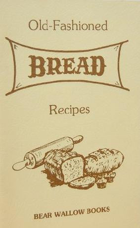 Old-Fashioned Bread Recipes