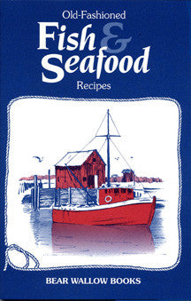 Old Fashioned Fish & Seafood Recipes