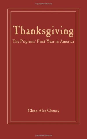 Thanksgiving: The Pilgrims' First Year in America