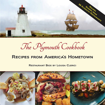 The Plymouth Cookbook: Recipes from America's Hometown