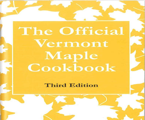 The Official Vermont Maple Cookbook (Third Edition)