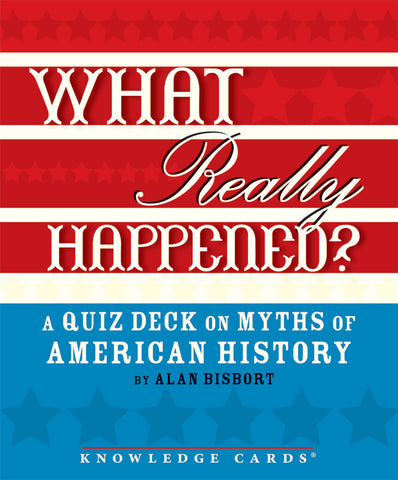What Really Happened? A Quiz Deck on Myths of American History