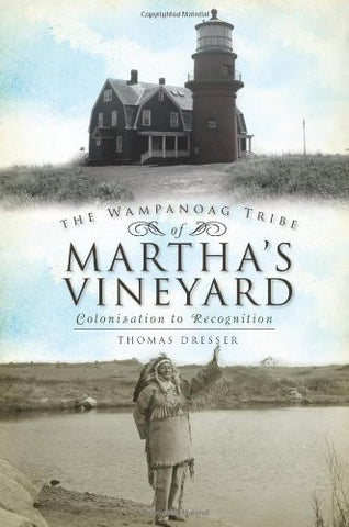Wampanoag Tribe of Martha's Vineyard: Colonization to Recognition