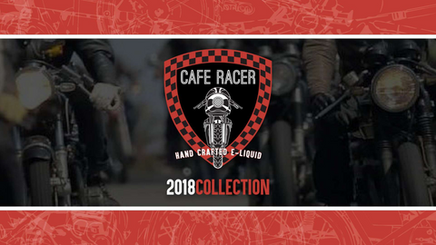 Cafe Racer Vape 2018 Collection