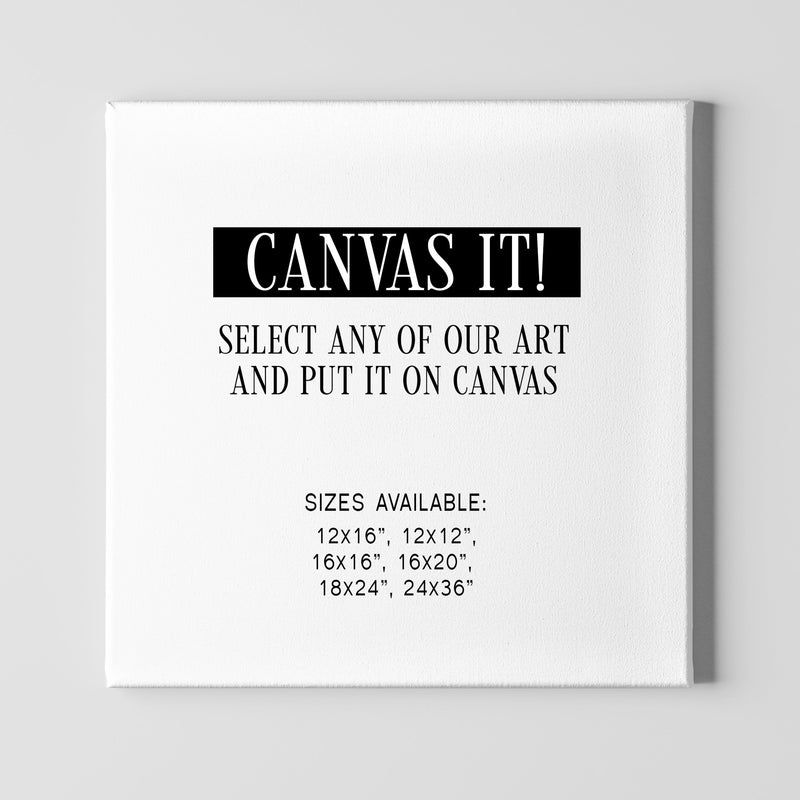CANVAS it! Put our Art on Canvas