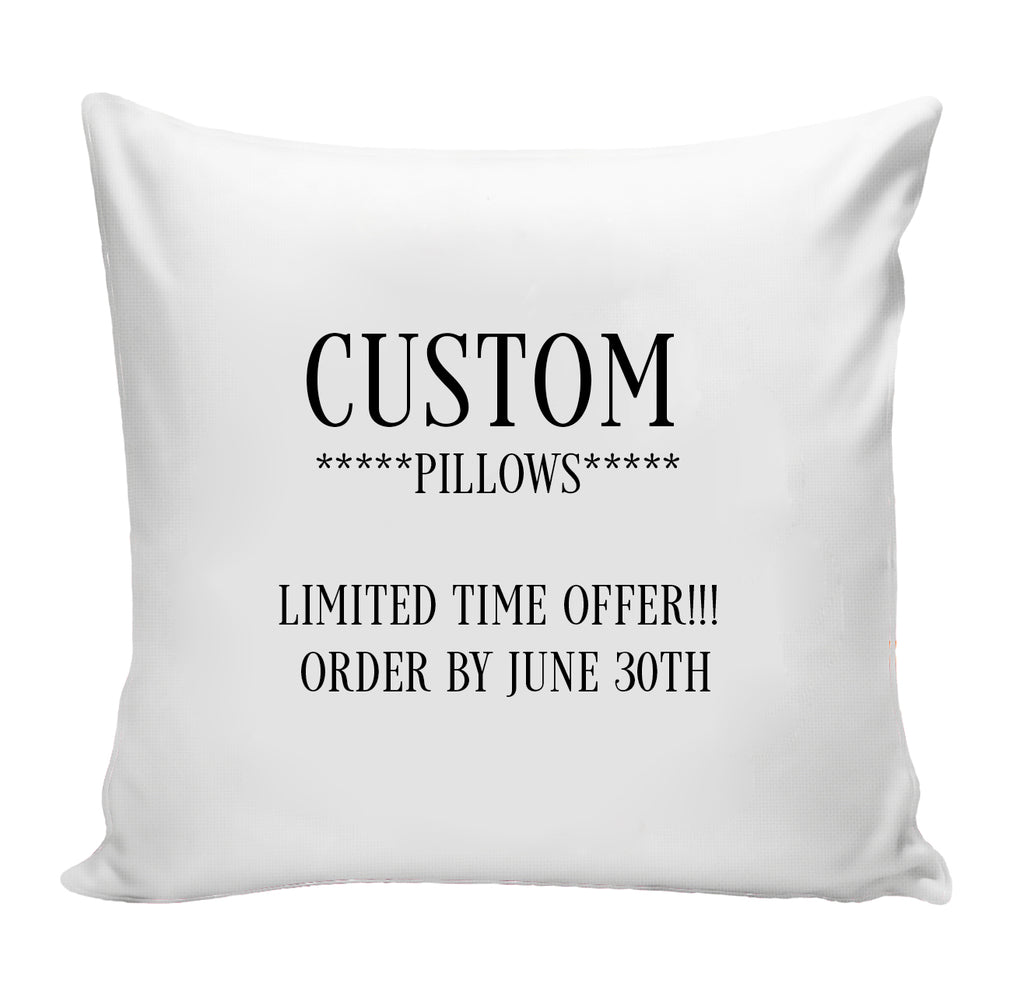 CUSTOM Pillow *Limited Time Available*