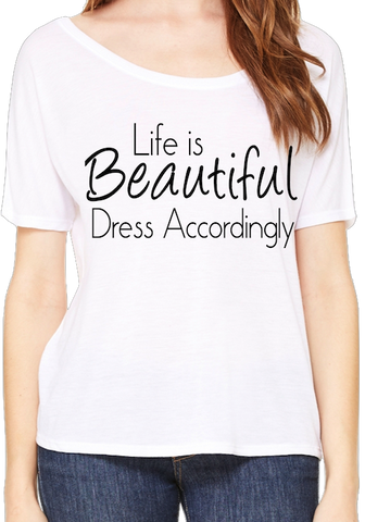 Life is Beautiful - Slouchy Fit Tee