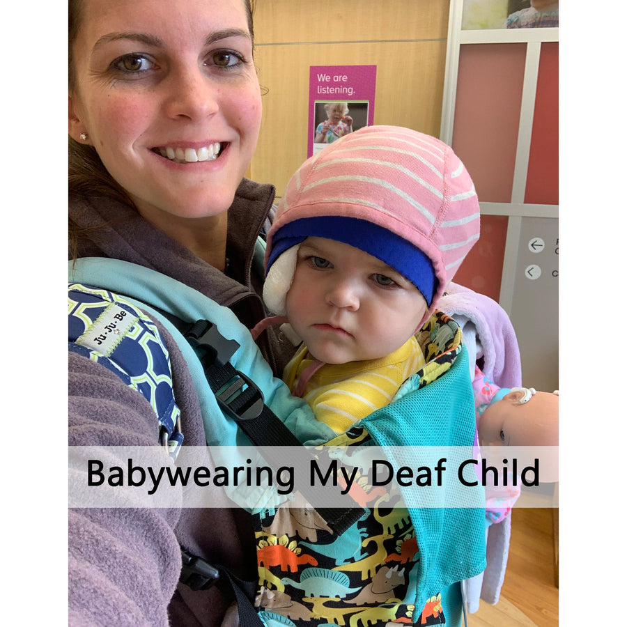 Why I Babywear My Deaf Daughter