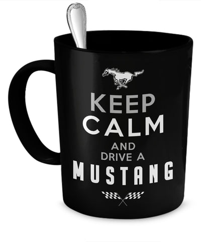 Coffee Mug - Keep Calm And Drive A Mustang Mug