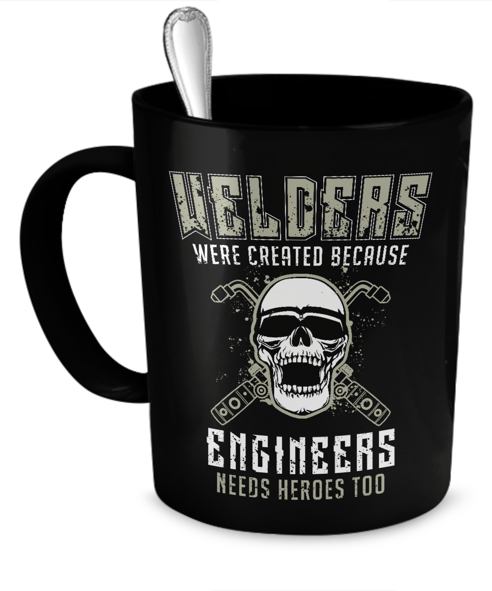 Coffee Mug - Welders Were Created Mugs